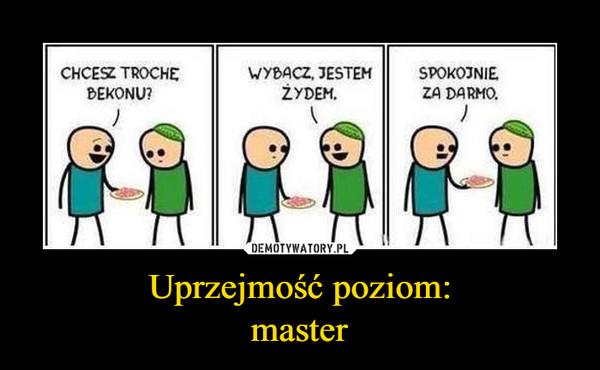 Uprzejmość poziom:master –
