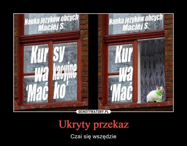 Ukryty przekaz – Czai się wszędzie Nauka języków obcych Maciej S. Kursy wakacyjne Maćko kurwa mać