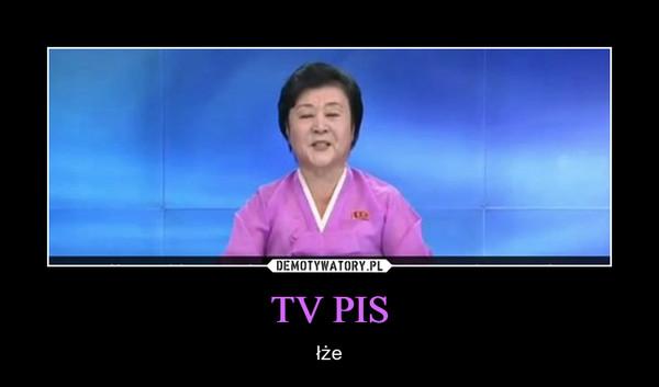 TV PIS – łże