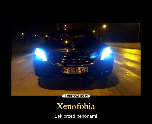 Xenofobia – Lęk przed xenonami