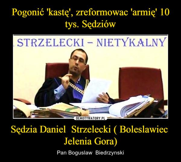Sędzia Daniel  Strzelecki ( Boleslawiec  Jelenia Gora) – Pan Boguslaw  Biedrzynski