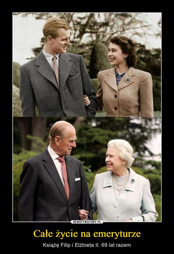 Całe życie na emeryturze – Książę Filip i Elżbieta II. 69 lat razem