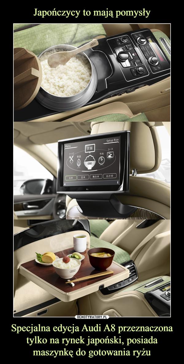 Specjalna edycja Audi A8 przeznaczona tylko na rynek japoński, posiada maszynkę do gotowania ryżu –
