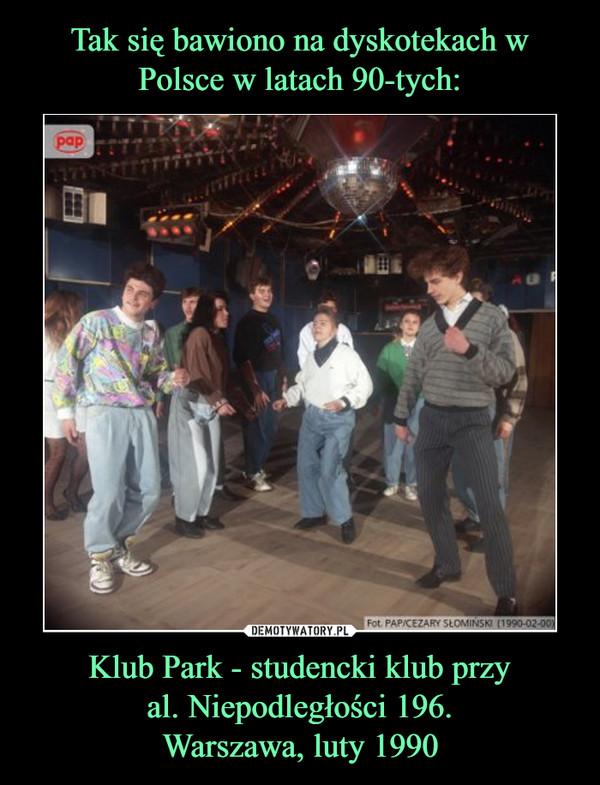 Klub Park - studencki klub przy al. Niepodległości 196. Warszawa, luty 1990 –