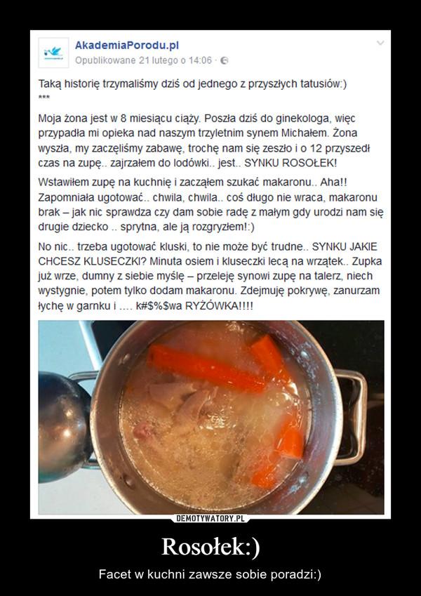 Rosołek:) – Facet w kuchni zawsze sobie poradzi:)