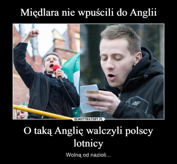 O taką Anglię walczyli polscy lotnicy – Wolną od nazioli...