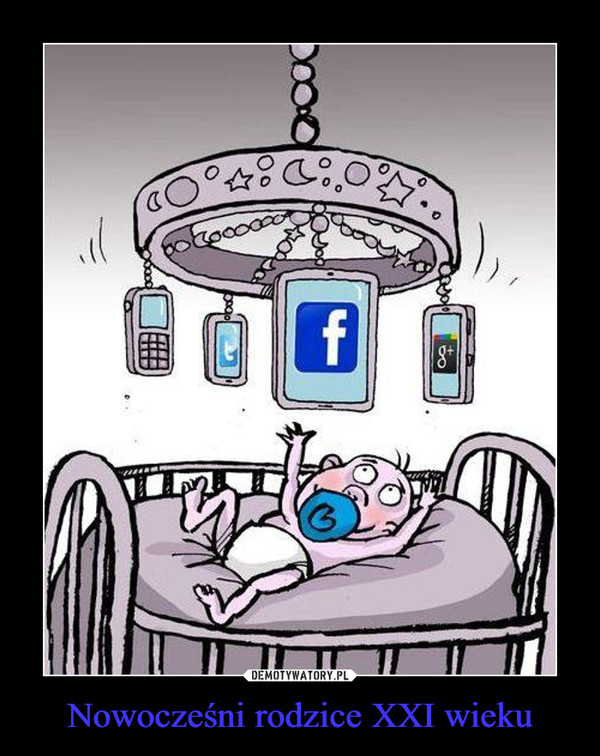 Nowocześni rodzice XXI wieku –