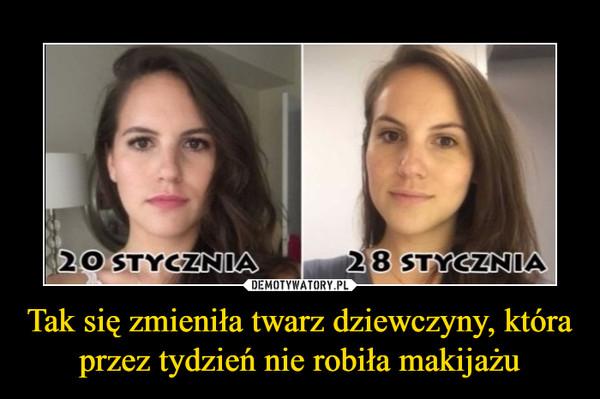 Tak się zmieniła twarz dziewczyny, która przez tydzień nie robiła makijażu –