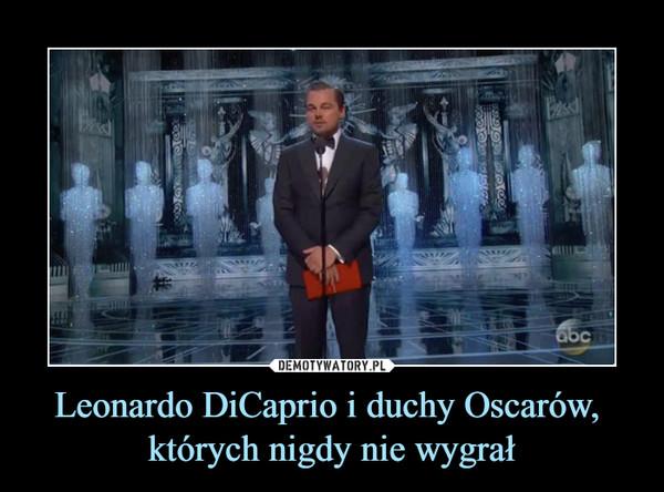 Leonardo DiCaprio i duchy Oscarów, których nigdy nie wygrał –