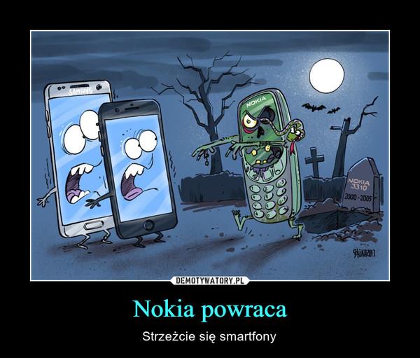 Nokia powraca – Strzeżcie się smartfony
