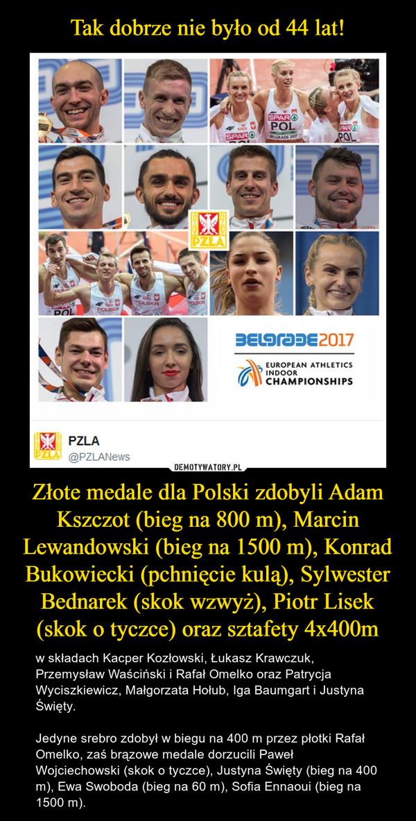 Złote medale dla Polski zdobyli Adam Kszczot (bieg na 800 m), Marcin Lewandowski (bieg na 1500 m), Konrad Bukowiecki (pchnięcie kulą), Sylwester Bednarek (skok wzwyż), Piotr Lisek (skok o tyczce) oraz sztafety 4x400m – w składach Kacper Kozłowski, Łukasz Krawczuk, Przemysław Waściński i Rafał Omelko oraz Patrycja Wyciszkiewicz, Małgorzata Hołub, Iga Baumgart i Justyna Święty.Jedyne srebro zdobył w biegu na 400 m przez płotki Rafał Omelko, zaś brązowe medale dorzucili Paweł Wojciechowski (skok o tyczce), Justyna Święty (bieg na 400 m), Ewa Swoboda (bieg na 60 m), Sofia Ennaoui (bieg na 1500 m).