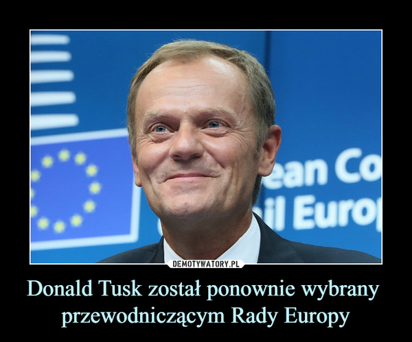 Donald Tusk został ponownie wybrany przewodniczącym Rady Europy –