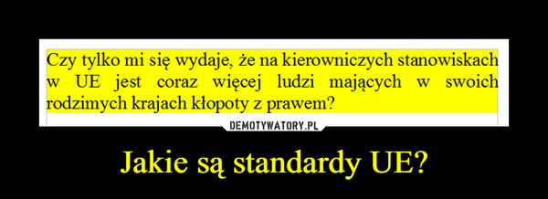 Jakie są standardy UE? –