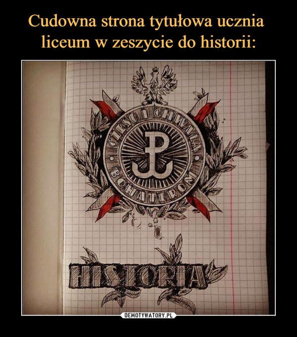 –  Cześć i Chwała Bohaterom Historia