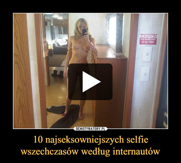 10 najseksowniejszych selfie wszechczasów według internautów –