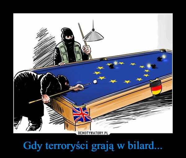 Gdy terroryści grają w bilard... –