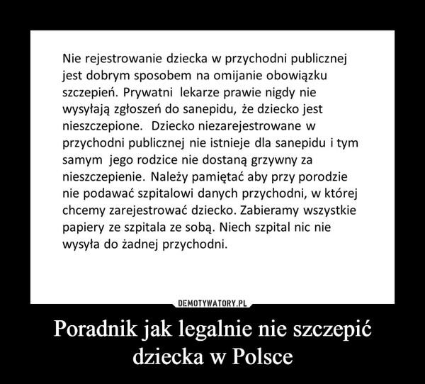 Poradnik jak legalnie nie szczepić dziecka w Polsce –