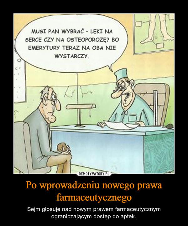 Po wprowadzeniu nowego prawa farmaceutycznego – Sejm głosuje nad nowym prawem farmaceutycznym ograniczającym dostęp do aptek.