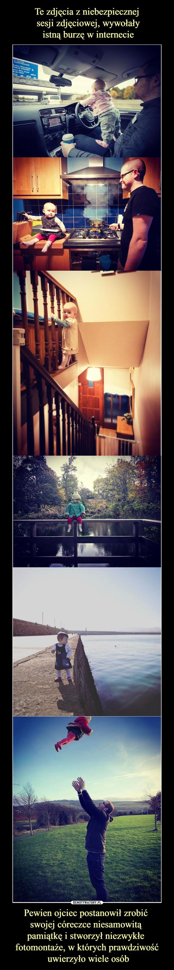 Pewien ojciec postanowił zrobić swojej córeczce niesamowitą pamiątkę i stworzył niezwykłe fotomontaże, w których prawdziwość uwierzyło wiele osób –
