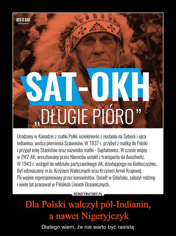 Dla Polski walczył pół-Indianin, a nawet Nigeryjczyk – Dlatego wiem, że nie warto być rasistą
