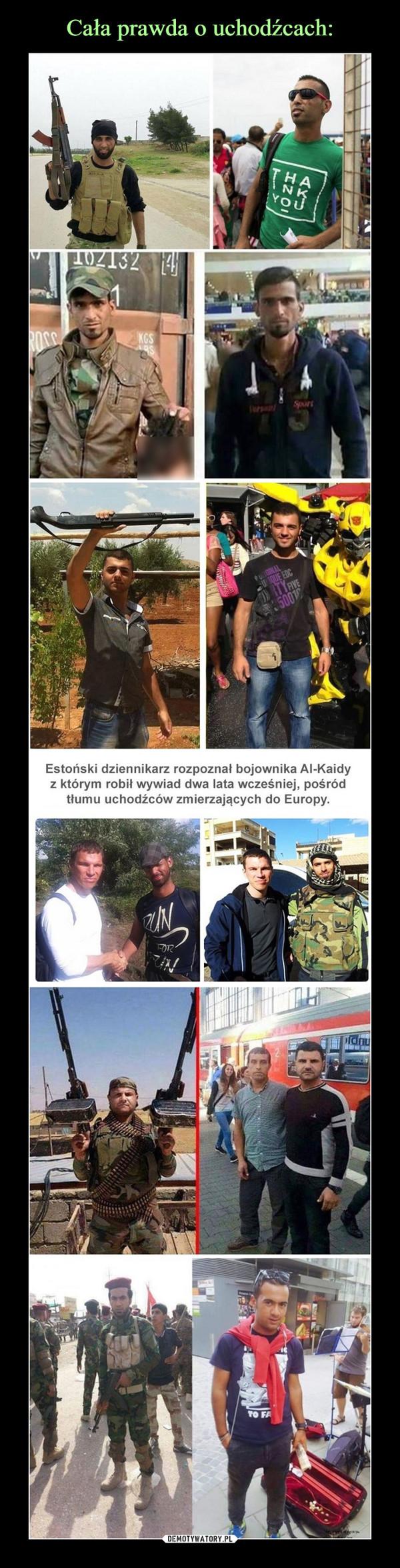 –  Estoński dziennikarz rozpoznał bojownika AI-Kaidy z którym robił wywiad dwa lata wcześniej, pośród tłumu uchodźców zmierzających do Europy.