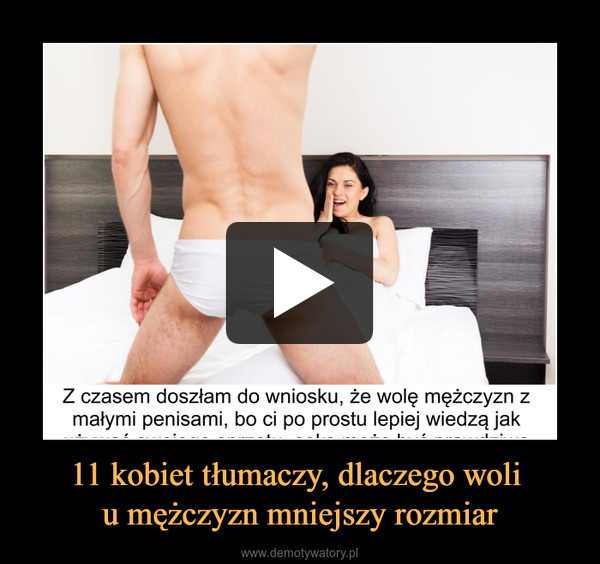 11 kobiet tłumaczy, dlaczego woli u mężczyzn mniejszy rozmiar –