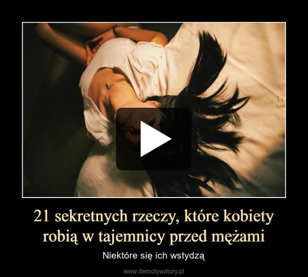 21 sekretnych rzeczy, które kobietyrobią w tajemnicy przed mężami – Niektóre się ich wstydzą