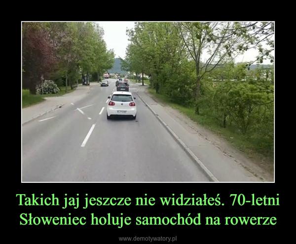 Takich jaj jeszcze nie widziałeś. 70-letni Słoweniec holuje samochód na rowerze –