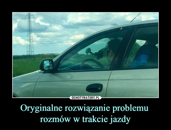 Oryginalne rozwiązanie problemu rozmów w trakcie jazdy –