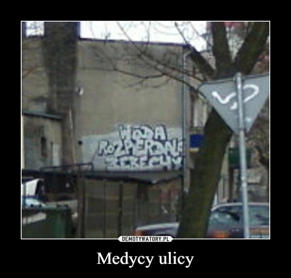 Medycy ulicy –