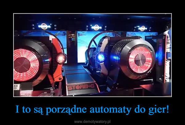 I to są porządne automaty do gier! –