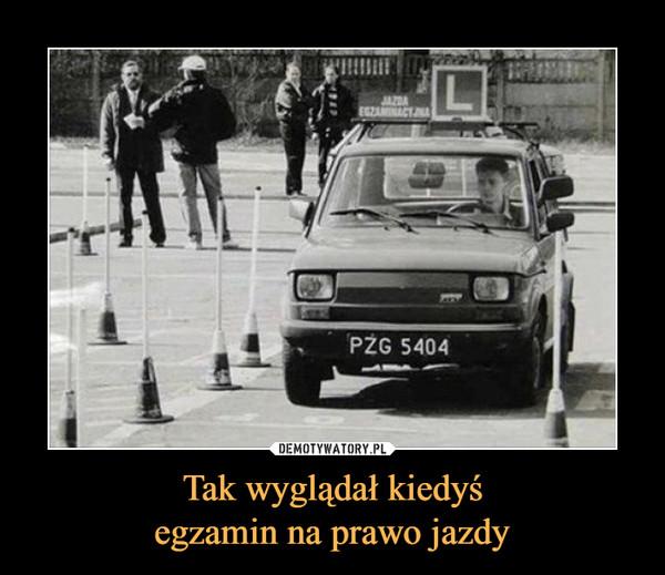 Tak wyglądał kiedyśegzamin na prawo jazdy –