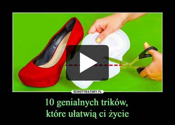 10 genialnych trików, które ułatwią ci życie –