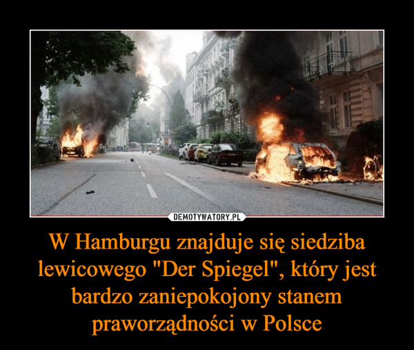 """W Hamburgu znajduje się siedziba lewicowego """"Der Spiegel"""", który jest bardzo zaniepokojony stanem praworządności w Polsce –"""