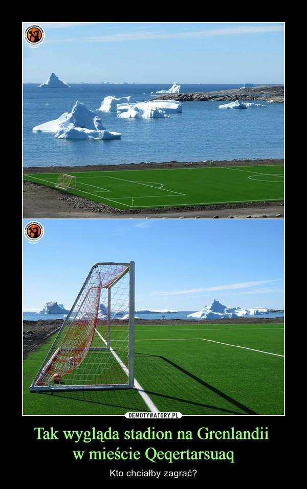 Tak wygląda stadion na Grenlandii w mieście Qeqertarsuaq – Kto chciałby zagrać?