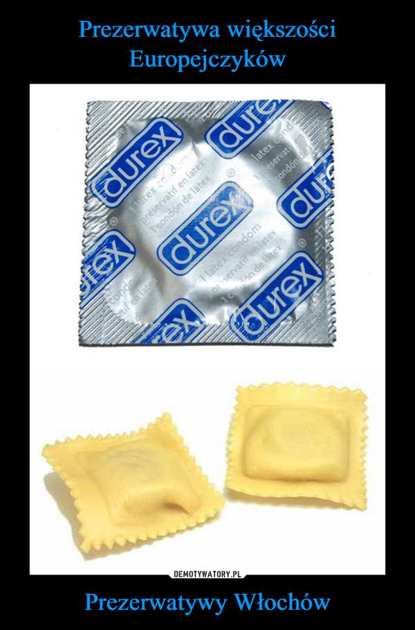 Prezerwatywy Włochów –