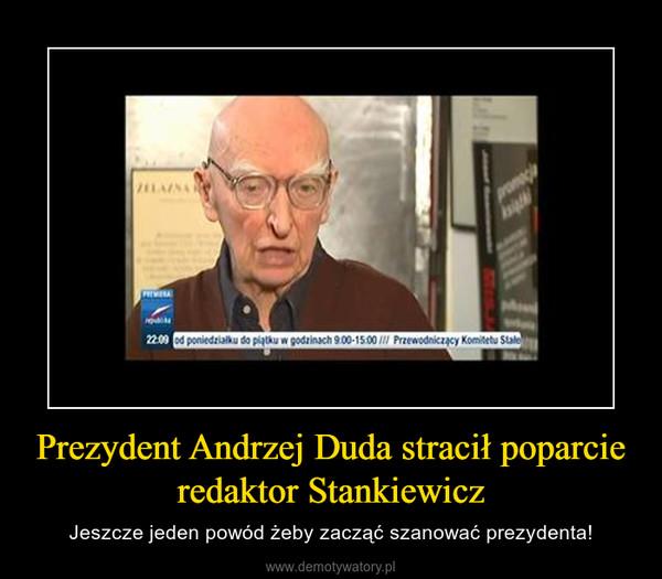 Prezydent Andrzej Duda stracił poparcie redaktor Stankiewicz – Jeszcze jeden powód żeby zacząć szanować prezydenta!