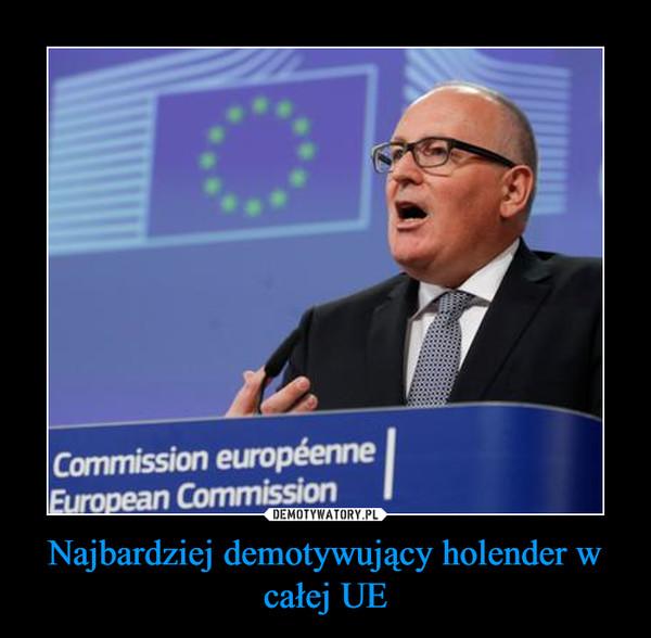 Najbardziej demotywujący holender w całej UE –