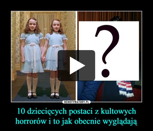 10 dziecięcych postaci z kultowych horrorów i to jak obecnie wyglądają –