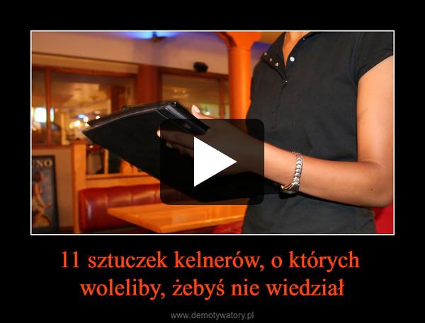 11 sztuczek kelnerów, o których woleliby, żebyś nie wiedział –