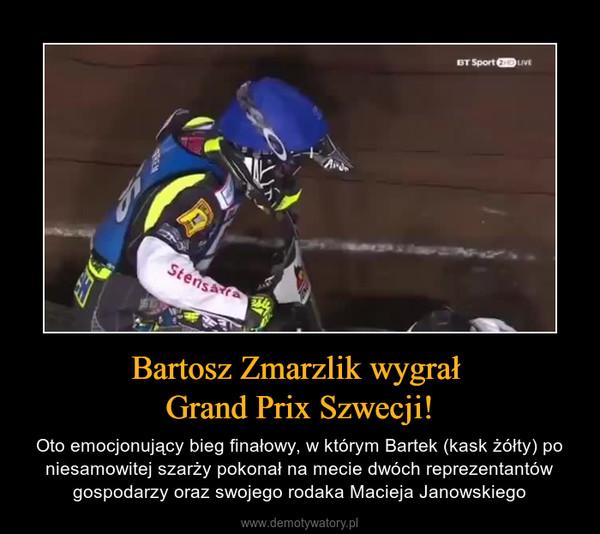 Bartosz Zmarzlik wygrał Grand Prix Szwecji! – Oto emocjonujący bieg finałowy, w którym Bartek (kask żółty) po niesamowitej szarży pokonał na mecie dwóch reprezentantów gospodarzy oraz swojego rodaka Macieja Janowskiego