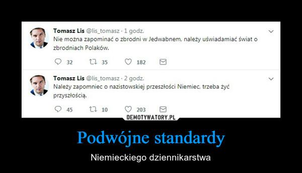 Podwójne standardy – Niemieckiego dziennikarstwa