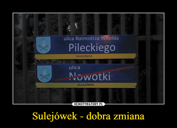 Sulejówek - dobra zmiana –  Pileckiego ulica Nowotki
