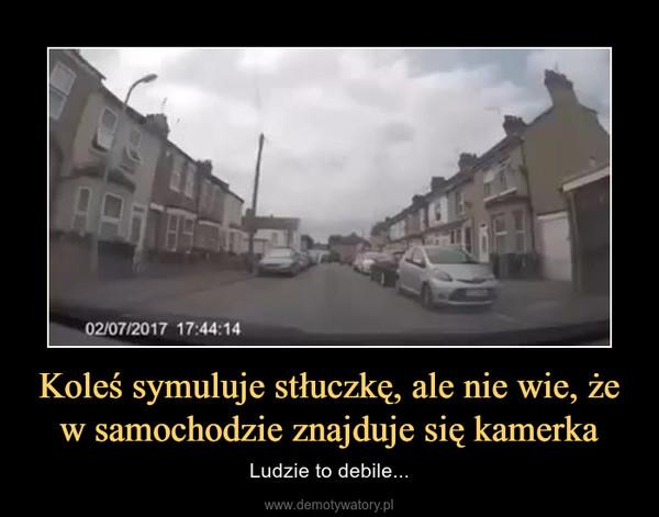 Koleś symuluje stłuczkę, ale nie wie, że w samochodzie znajduje się kamerka – Ludzie to debile...