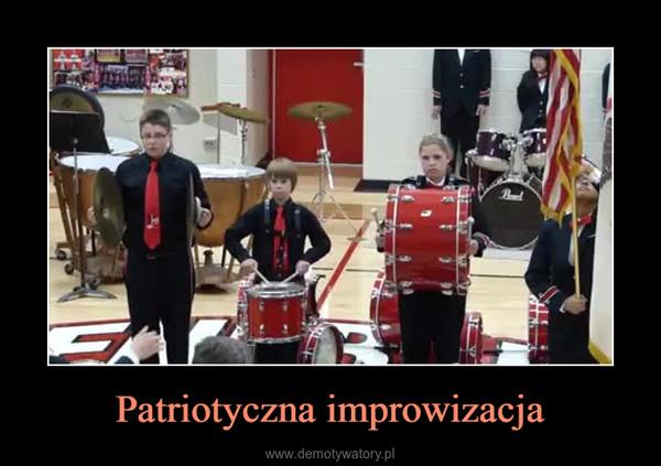 Patriotyczna improwizacja –