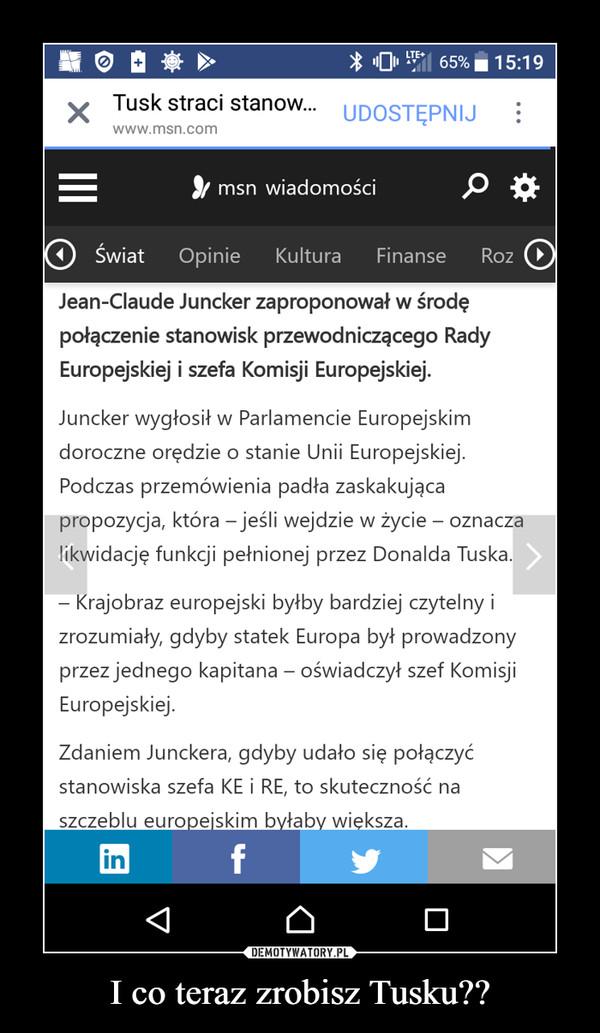 I co teraz zrobisz Tusku?? –