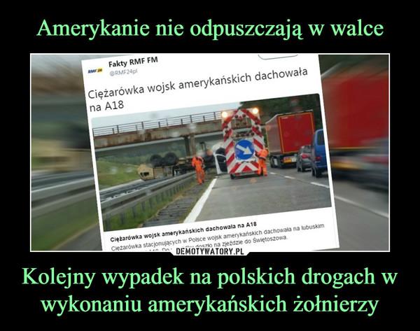 Kolejny wypadek na polskich drogach w wykonaniu amerykańskich żołnierzy –