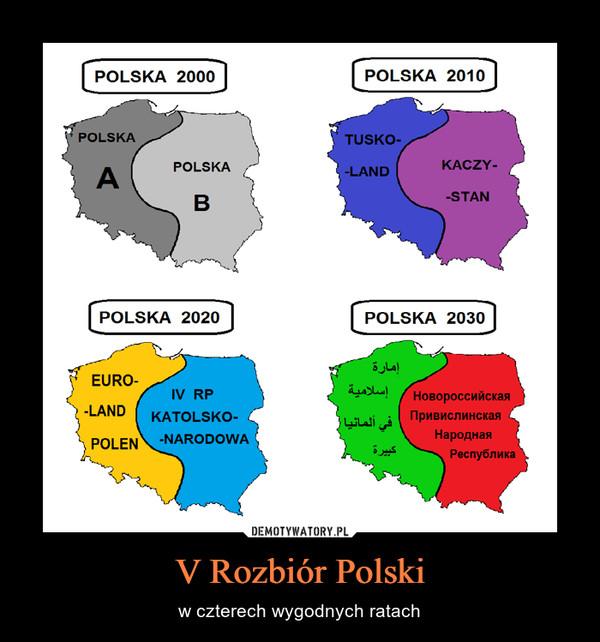 V Rozbiór Polski – w czterech wygodnych ratach