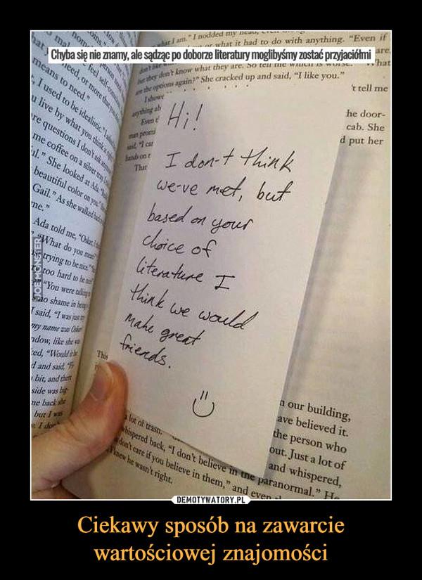 Ciekawy sposób na zawarcie wartościowej znajomości –  Chyba się nie znamy, ale sądząc po doborze literatury moglibyśmy zostań przyjaciółmi