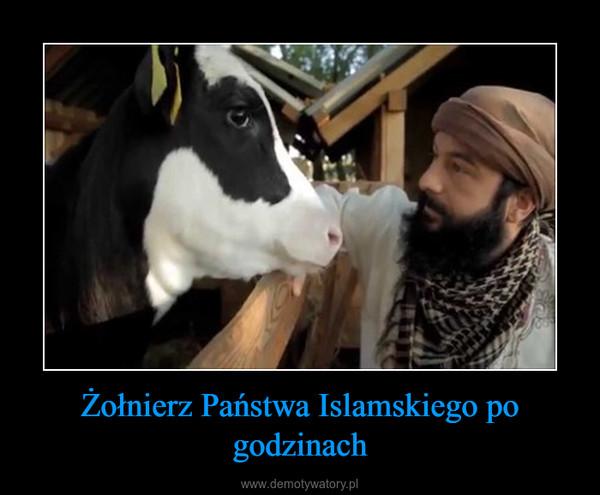 Żołnierz Państwa Islamskiego po godzinach –
